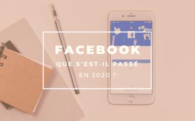 Facebook en 2020 : que s'est-il passé ?