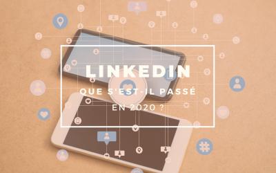 LinkedIn en 2020 : que s'est-il passé ?