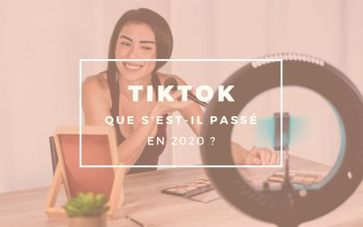 Tiktok en 2020 : que s'est-il passé ?