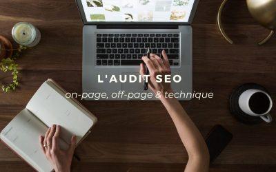 L'audit SEO : on-page, off-page et technique