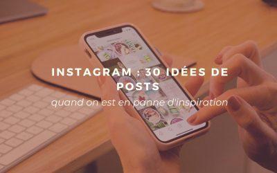 Instagram : 30 idées de posts quand on est en panne d'inspiration