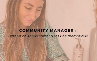 Community Manager : l'intérêt de se spécialiser dans une thématique.