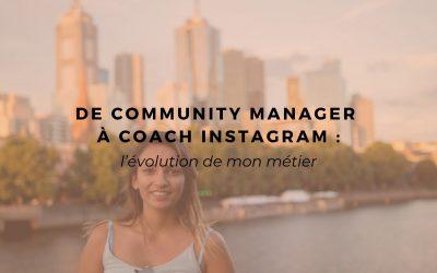 De Community Manager à Coach Instagram : l'évolution de mon métier