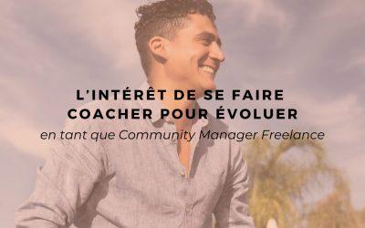 Community Manager Freelance : l'intérêt de se faire coacher pour évoluer